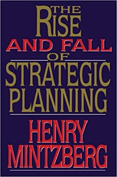 The Rise and Fall of Strategic Planning de Henry Mintzberg